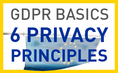 GDPR Basics: Six Privacy Principles of GDPR