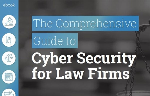 Comprehensive Guide to Cyber Security for Law Firms
